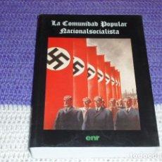 Libros de segunda mano: LA COMUNIDAD POPULAR NACIONALSOCIALISTA -. Lote 205710742