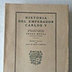 Libros de segunda mano: HISTORIA DEL EMPERADOR CARLOS V. ESTUDIO DE J. DE MATA CARRIAZO. Lote 205727602
