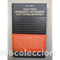 Libros de segunda mano: NUESTROS HERMANOS SEPARADOS LOS FRANC-MASONES. Lote 205743933