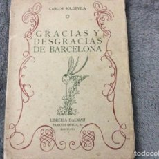 Libros de segunda mano: SOLDEVILA : GRACIAS Y DESGRACIAS DE BARCELONA ( LIBTRERÍA DALMAU, 1943) ILUSTRADO. Lote 205756930