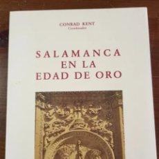 Libros de segunda mano: SALAMANCA EN LA EDAD DE ORO .CONRAD KENT. Lote 205757712