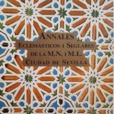 Libros de segunda mano: ANALES ECLESIASTICOS Y SECULARES DE LA MUY NOBLE Y MUY LEAL CIUDAD DE SEVILLA LORENZO BAUTISTA. Lote 205871867