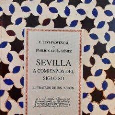 Libros de segunda mano: SEVILLA A COMIENZO DEL SIGLO XII EL TRATADO DE IBN ABDUN REEDICION FACSIMIL 1998. Lote 205871932