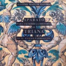 Libros de segunda mano: APARATO PARA ESCRIBIR LA HISTORIA DE TRIANA DE SU IGLESIA PARROQUIAL JUSTINO MATUTE GAVIRIA 1988. Lote 205872006