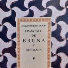 Libros de segunda mano: FRANCISCO DE BRUNA Y AHUMADA JOAQUIN ROMERO Y MURUBE 1997. Lote 205872178