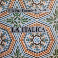 Libros de segunda mano: LA ITALICA FRAY FERNANDO DE ZEVALLOS 1983 FACSIMIL NUMERADA. Lote 205872220