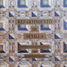 Libros de segunda mano: REPARTIMIENTO DE SEVILLA ESTUDIO Y EDICION REALIZADA POR JULIO GONZALEZ 1993 FACSIMIL NUMERADA. Lote 205872350