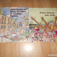 Libros de segunda mano: LOTE 2 COMIC PETITA HISTORIA DELS ARIDS - PETITA HISTORIA DEL MUSEU DE JOGUET DE CATALUNYA. FIGUERES. Lote 206177453