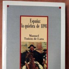 Libros de segunda mano: ESPAÑA: LA QUIEBRA DE 1898. MANUEL TUÑÓN DE LARA.1ª ED. SARPE (1986). Lote 206216407