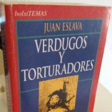 Livros em segunda mão: VERDUGOS Y TORTURADORES - ESLAVA, JUAN. Lote 206221143
