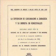 Libros de segunda mano: LA EXPEDICIÓN DE CARLOMAGNO A ZARAGOZA Y SU DERROTA EN RONCESVALLES. HISTORIA. ORREAGA. LIBRO VASCO. Lote 206296423