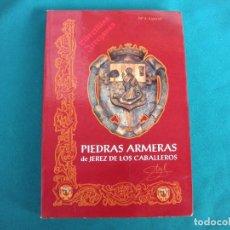 Libros de segunda mano: PIEDRAS ARMERAS DE JEREZ DE LOS CABALLEROS, PEDRO CORDERO ALVARADO.. Lote 261662335