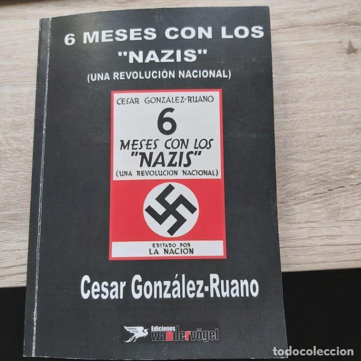 6 SEIS MESES CON LOS NAZIS UNA REVOLUCION NACIONAL CESAR GONZALEZ RUANO EDICIONES WANDERVOGEL SIN FE (Libros de Segunda Mano - Historia Moderna)