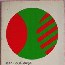 Libros de segunda mano: EXPANSIÓN EUROPEA Y DESCOLONIZACIÓN – JEAN LOUIS MIÈGE (LABOR, 1980) /// COLONIALISMO COLONIZACIÓN. Lote 206779106