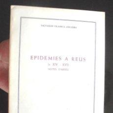 Libros de segunda mano: EPIDÈMIES A REUS (S. XIV-XVI) NOTES D'ARXIU SALVADOR VILASECA ANGUERA 1976 INSTITUTO DE ESTUDIOS. Lote 206799407