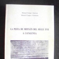 Libros de segunda mano: LA PESTA DE MEITATS DEL SEGLE XVII A CATALUNYA MANUEL CAMPS I SURROCA MANUEL CAMPS I CLEMENTE 1985. Lote 206799580