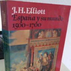 Libros de segunda mano: ESPAÑA Y SU MUNDO 1500-1700 - ELLIOTT, J.H.. Lote 206818193