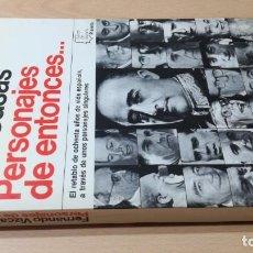 Libros de segunda mano: PERSONAJES DE ENTONCES - FERNANDO VIZCAINO CASAS - PLANETA T204. Lote 206826280