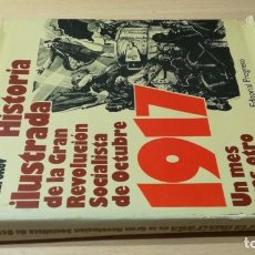 Libros de segunda mano: HISTORIA ILUSTRADA DE LA GRAN REVOLUCION SOCIALISTA OCTUBRE 1917 UN MES TRAS OTRO U401. Lote 206828828