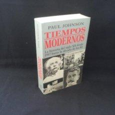 Libros de segunda mano: PAUL JOHNSON - TIEMPOS MODERNOS, LA HISTORIA DEL SIGLO XX DESDE 1917 HASTA LA DECADA DE LOS 80. Lote 206922226