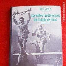 Libros de segunda mano: LIBRO-LOS MITOS FUNDACIONALES DEL ESTADO DE ISRAEL-ROGER GARAUDY-1997-HISTORIA XXI-BUEN ESTADO. Lote 206946551