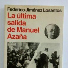 Libros de segunda mano: LA ÚLTIMA SALIDA DE MANUEL AZAÑA LIBRO. Lote 207002473