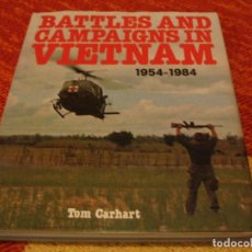 Libros de segunda mano: BATTLES AND CAMPAIGNS IN VIETNAM 1954-1984 TOM CARHART MILITARY PRESS 31X25 + DE 230 FOTOS 180 PAG.. Lote 207085977