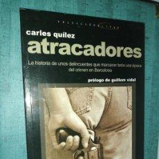 Libros de segunda mano: CARLES QUILEZ , ATRACADORES, PROLOGO DE GUILLEM VIDAL. Lote 207145285