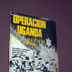 Libros de segunda mano: OPERACIÓN UGANDA. LOS 53 MINUTOS DE ENTEBBE. LEWINSKY, BARZEL, KRANZ, SOREK. SEDMAY EDICIONES 1976. Lote 207524531