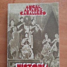 Livros em segunda mão: 1981 HISTORIA DEL CANTE - ÁNGEL ÁLVAREZ CABALLERO. Lote 207809217