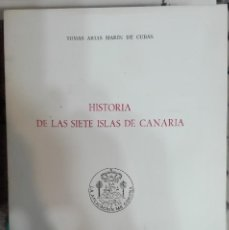 Libros de segunda mano: TOMÁS ARIAS MARÍN DE CUBAS. HISTORIA DE LAS SIETE ISLAS DE CANARIA. 1986. Lote 207846052