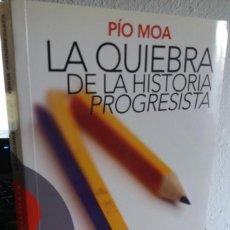 Libros de segunda mano: LA QUIEBRA DE LA HISTORIA PROGRESISTA - MOA, PIO. Lote 207874388