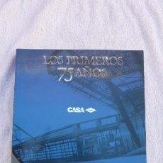 Libros de segunda mano: LOS PRIMEROS 75 AÑOS..HISTORIA DE LA COMPAÑIA AEREA SOCIEDAD ANONIMA..CASA..GRAN VOLUMEN..FOTOS.. Lote 208317896