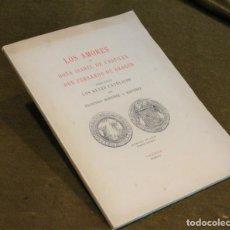 Libros de segunda mano: LOS AMORES DE DOÑA ISABEL DE CASTILLA Y DON FERNANDO DE ARAGÓN POR FRANCISCO MARTÍNEZ Y MARTÍNEZ.. Lote 208375420