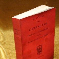 Libros de segunda mano: DOCUMENTOS SOBRE GIBRALTAR PRESENTADOS A LAS CORTES ESPAÑOLAS POR EL MINISTRO DE AA.EE.1966.. Lote 208393060