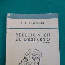 Libros de segunda mano: REBELION EN EL DESIERTO..T.E LAWRENCE.... EL FAMOSO LAWRENCE DE ARABIA... Lote 208488810