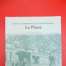 Libros de segunda mano: LA PLANA-HISTORIA DEL FERROCARRIL EN LAS COMARCAS VALENCIANAS....INTERESANTE..FOTOS.. Lote 208489097