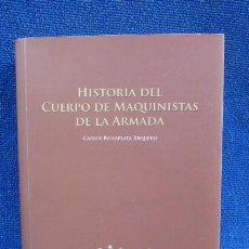 Libros de segunda mano: HISTORIA DEL CUERPO DE MAQUINISTAS DE LA ARMADA...DEDICADO POR EL AUTOR..ARMADA ESPAÑOLA.. Lote 208489185
