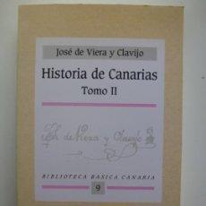 Libros de segunda mano: HISTORIA DE CANARIAS TOMO II. JOSÉ DE VIERA Y CLAVIJO. BIBLIOTECA BÁSICA CANARIA 9.. Lote 208576083