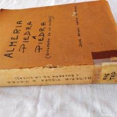 Libros de segunda mano: ALMERÍA PIEDRA A PIEDRA. BIOGRAFÍA DE LA CIUDAD. JOSÉ ÁNGEL TAPIA GARRIDO. 1970. Lote 208685670