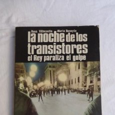 Libros de segunda mano: LA NOCHE DE LOS TRANSISTORES, EL REY PARALIZA EL GOLPE...EDITORIAL SAN MARTIN.. Lote 208725455