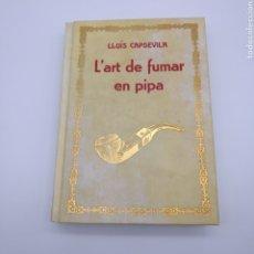 Libros de segunda mano: L'ART DE FUMAR EN PIPA AÑO 1970 EJEMPLAR NUMERADO 8/100. Lote 208756962