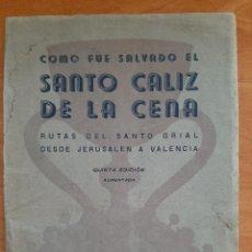 Livros em segunda mão: 1946 COMO FUE SALVADO EL SANTO CALIZ DE LA CENA - ELÍAS OLMOS CANALDA. Lote 208915785