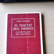 Libros de segunda mano: EL TRACTAT DELS PIRINEUS DE JOSEP SANABRE. Lote 208956295