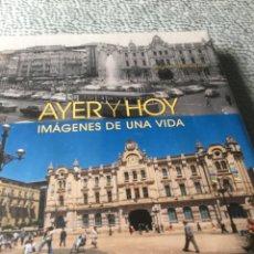 Libros de segunda mano: AYER Y HOY. IMÁGENES DE UNA VIDA - RIEGO AMÉZAGA, BERNARDO RIEGO AMÉZAGA, BERNARDO ED. PLANETA 2013. Lote 209042205