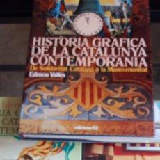 Libros de segunda mano: HISTÒRIA GRÀFICA DE LA CATALUNYA CONTEMPORÀNEA. E. VALLÈS 3 VOLUMS 1.ª EDICIÓ. Lote 209128868