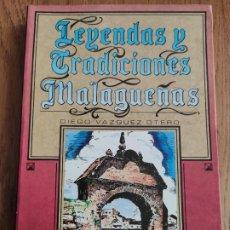 Libros de segunda mano: LIBRO LEYENDAS Y TRADICCIONES MALAGUEÑAS DE DIEGO VAZQUEZ OTERO, EDITORIAL ARGUIVAL, MAS DE 430 PAG.. Lote 209172025