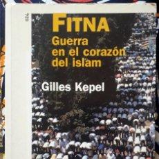 Livros em segunda mão: GILLES KEPEL . FITNA. GUERRA EN EL CORAZÓN DEL ISLAM. Lote 209813930