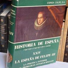 Libros de segunda mano: AÑO 1979 - LA ESPAÑA DE FELIPE III PÉREZ BUSTAMANTE COLECCIÓN HISTORIA DE ESPAÑA MENÉNDEZ PIDAL XXIV. Lote 209949722
