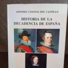 Libros de segunda mano: ANTONIO CÁNOVAS DEL CASTILLO - HISTORIA DE LA DECADENCIA DE ESPAÑA - ALGAZARA, 1992. Lote 210304966